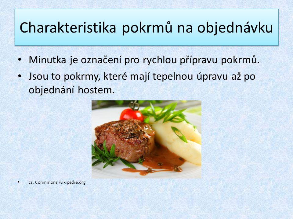 Charakteristika pokrmů na objednávku