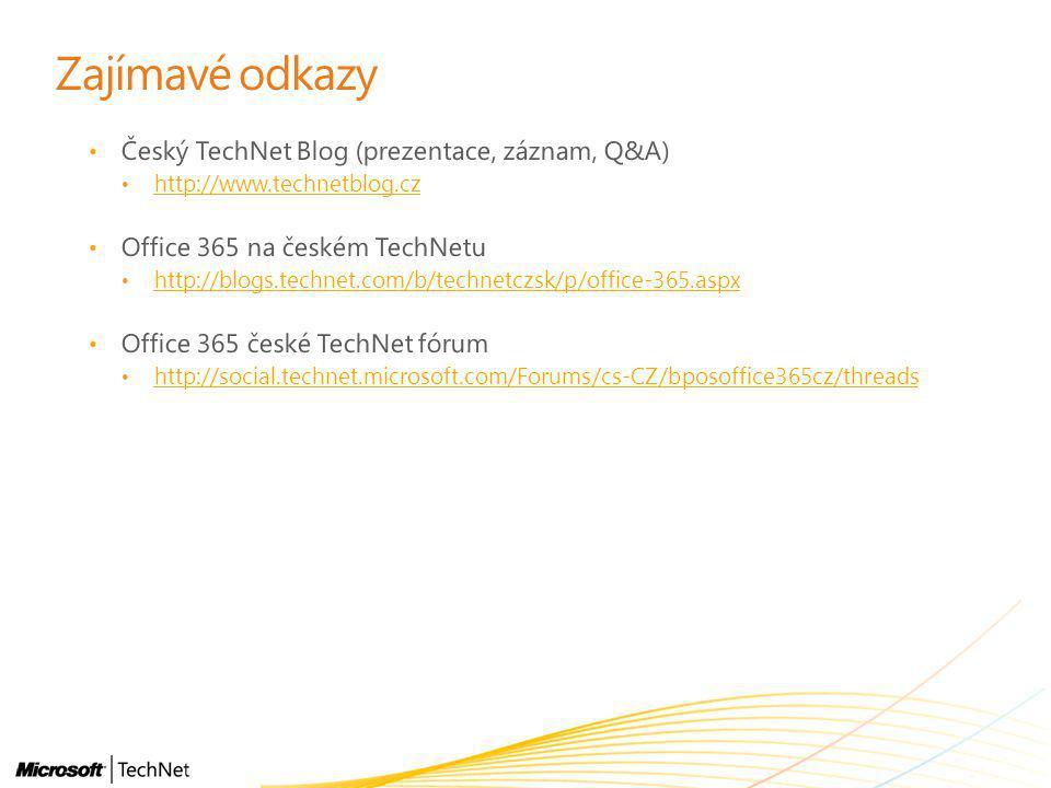 Zajímavé odkazy Český TechNet Blog (prezentace, záznam, Q&A)
