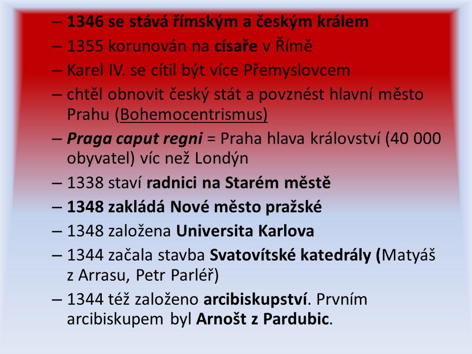 1346 se stává římským a českým králem