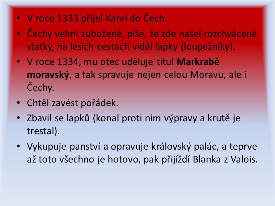 V roce 1333 přijel Karel do Čech.
