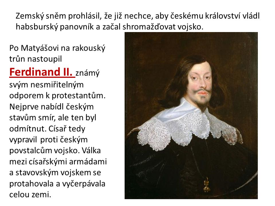 Zemský sněm prohlásil, že již nechce, aby českému království vládl habsburský panovník a začal shromažďovat vojsko.