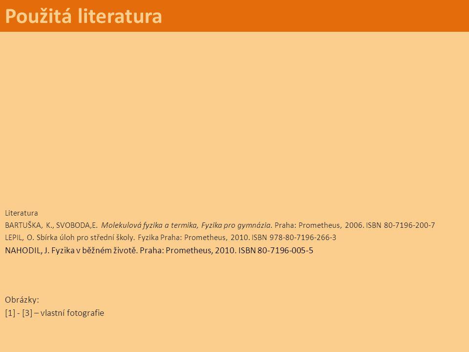 Použitá literatura Literatura.