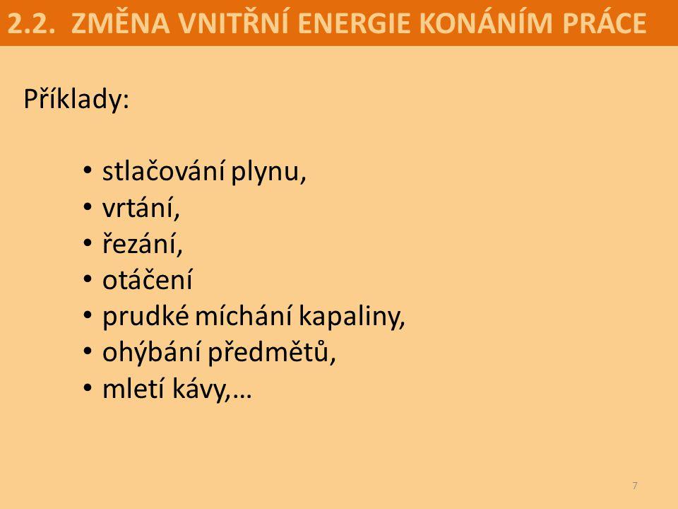 2.2. ZMĚNA VNITŘNÍ ENERGIE KONÁNÍM PRÁCE