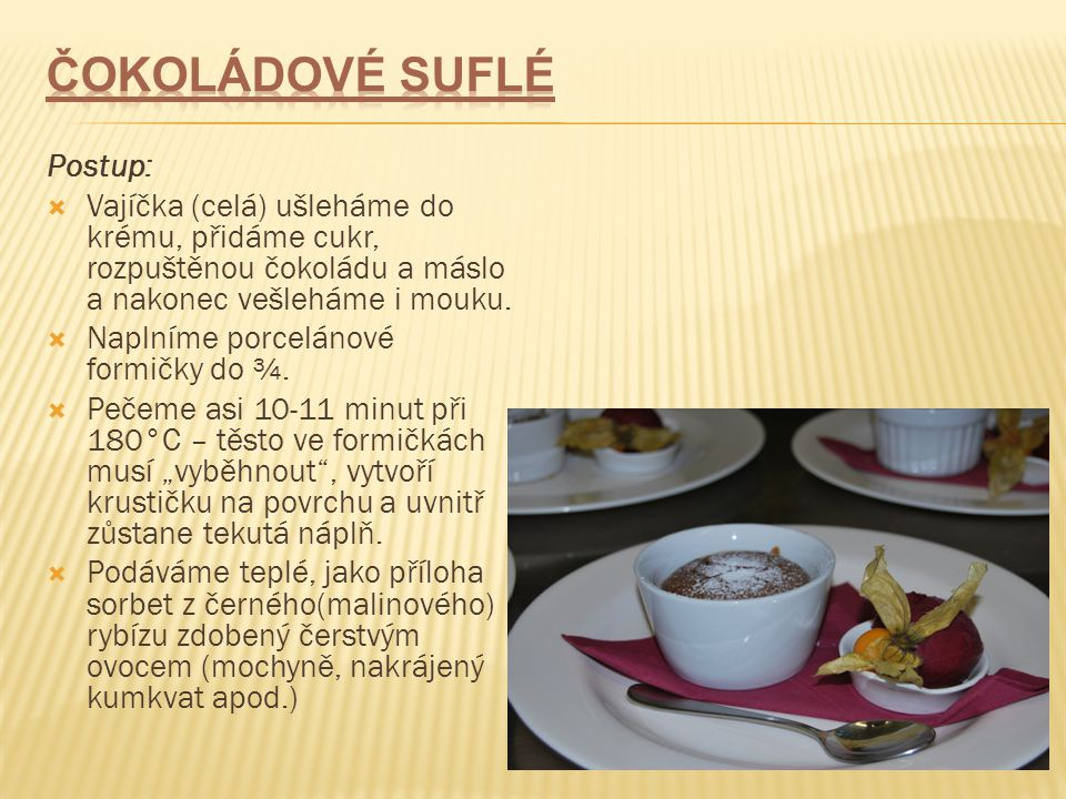 Čokoládové suflé Postup: