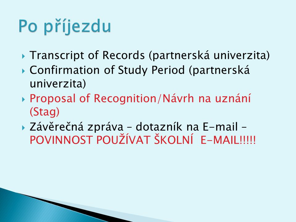 Po příjezdu Transcript of Records (partnerská univerzita)