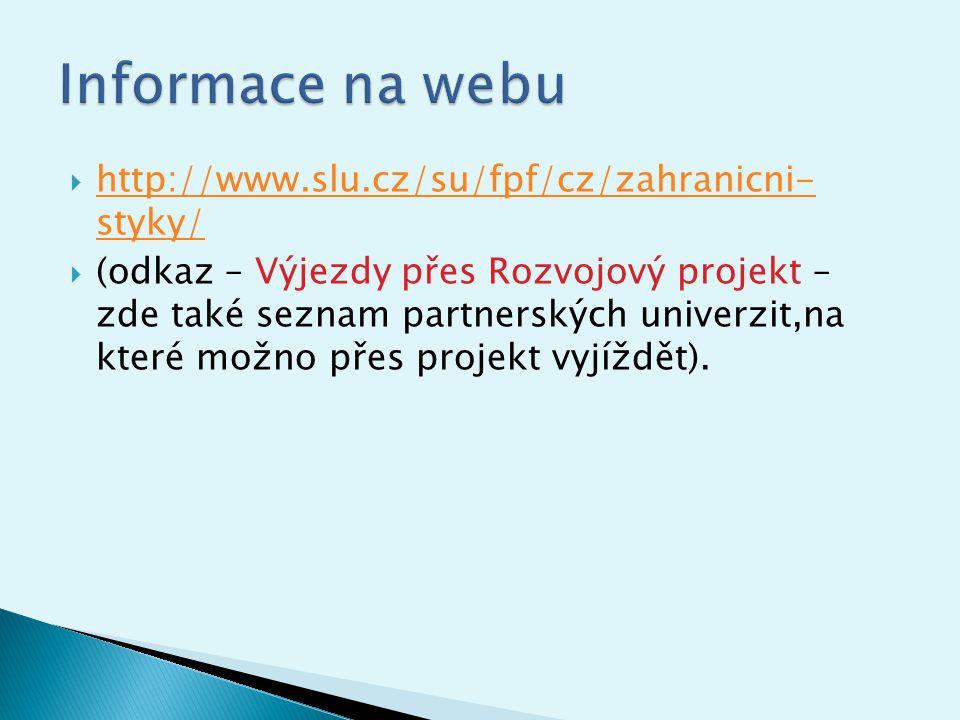 Informace na webu http://www.slu.cz/su/fpf/cz/zahranicni- styky/