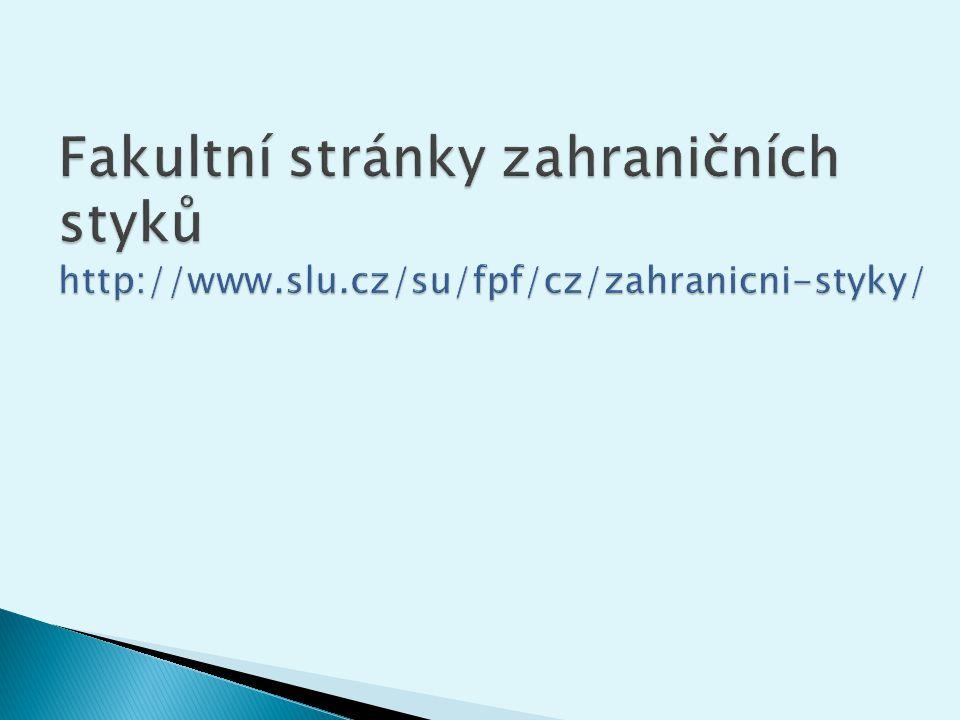 Fakultní stránky zahraničních styků http://www. slu