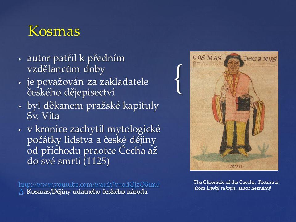 Kosmas autor patřil k předním vzdělancům doby