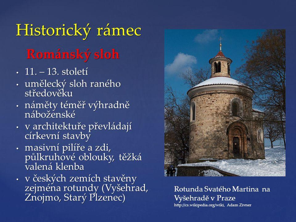 Historický rámec Románský sloh 11. – 13. století
