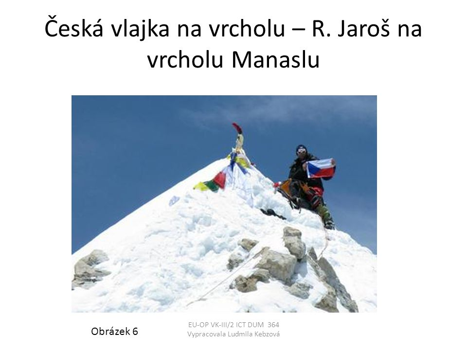 Česká vlajka na vrcholu – R. Jaroš na vrcholu Manaslu