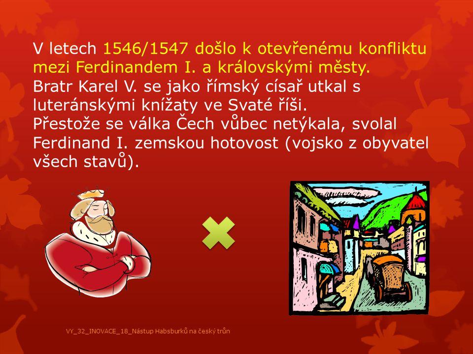 V letech 1546/1547 došlo k otevřenému konfliktu mezi Ferdinandem I