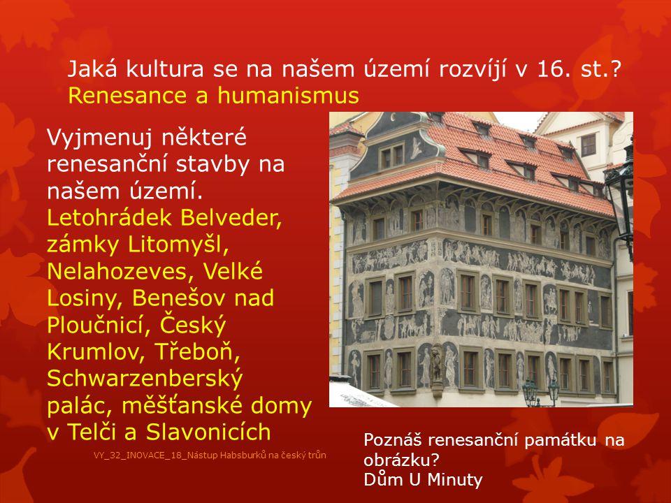Jaká kultura se na našem území rozvíjí v 16. st.