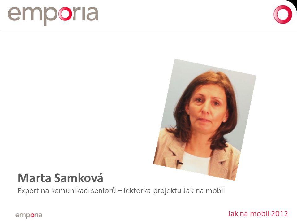 Marta Samková Expert na komunikaci seniorů – lektorka projektu Jak na mobil