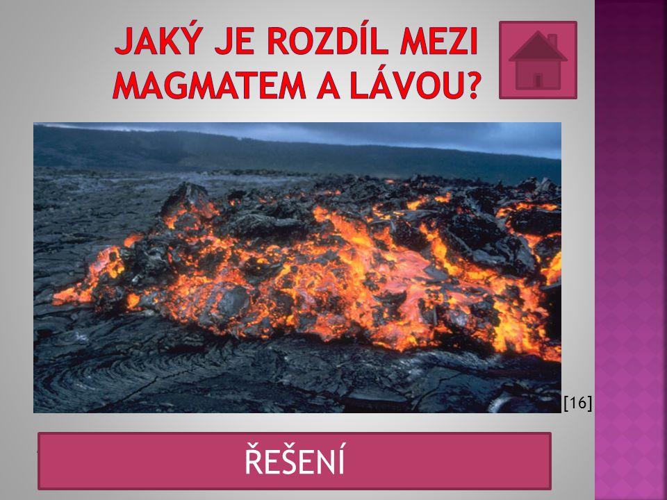 Jaký je rozdíl mezi magmatem a lávou