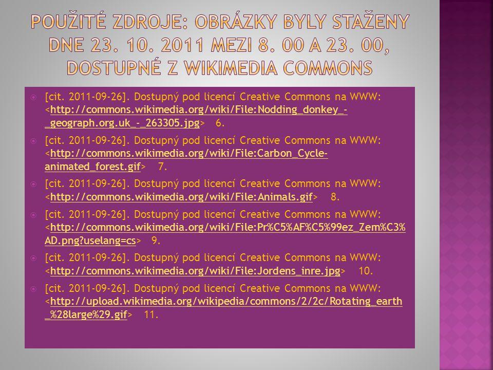 Použité zdroje: Obrázky byly staženy dne 23. 10. 2011 mezi 8. 00 a 23