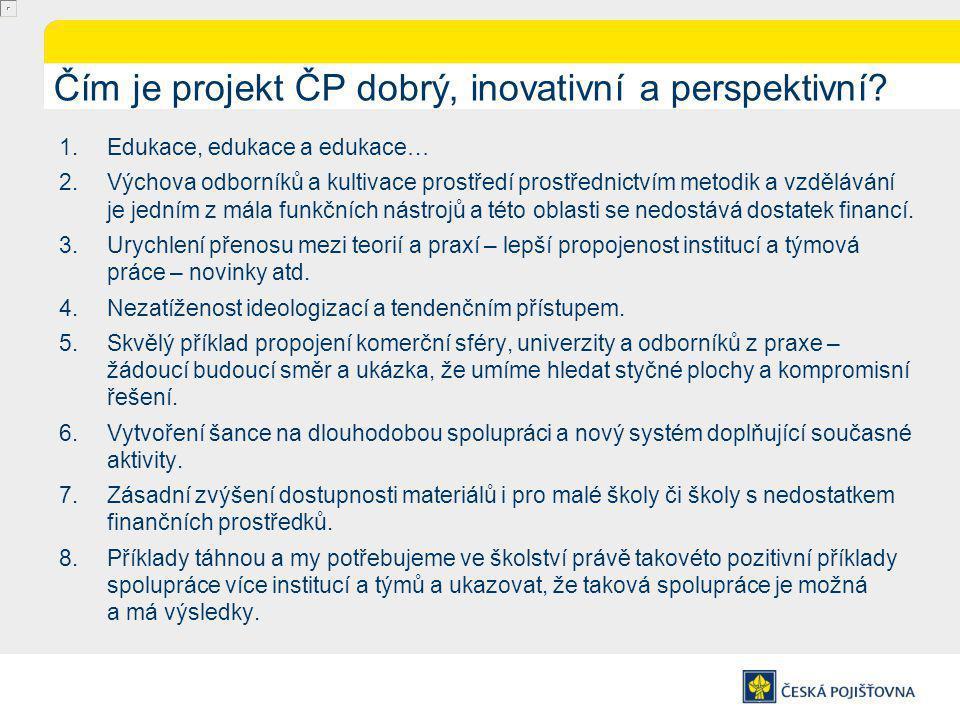 Čím je projekt ČP dobrý, inovativní a perspektivní