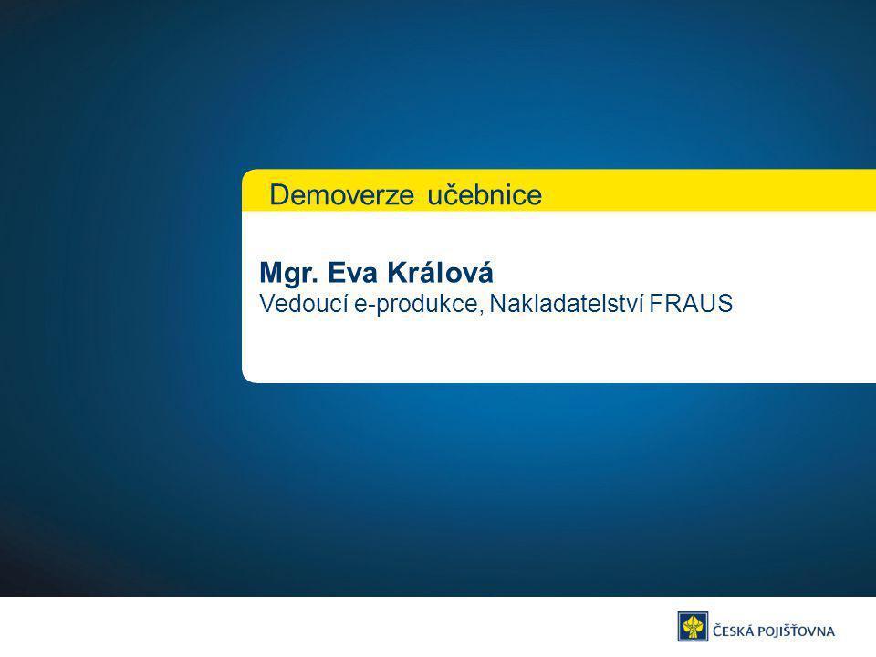 Demoverze učebnice Mgr. Eva Králová Vedoucí e-produkce, Nakladatelství FRAUS