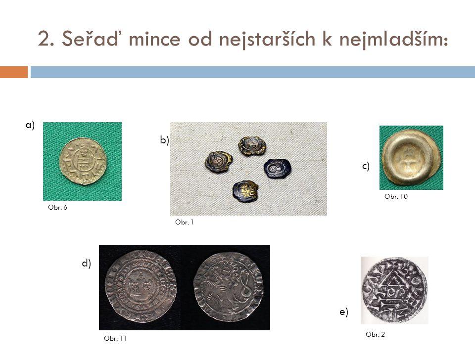 2. Seřaď mince od nejstarších k nejmladším: