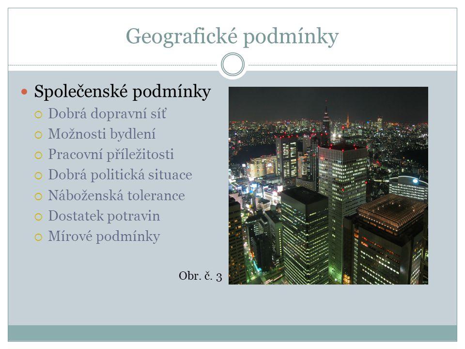 Geografické podmínky Společenské podmínky Dobrá dopravní síť