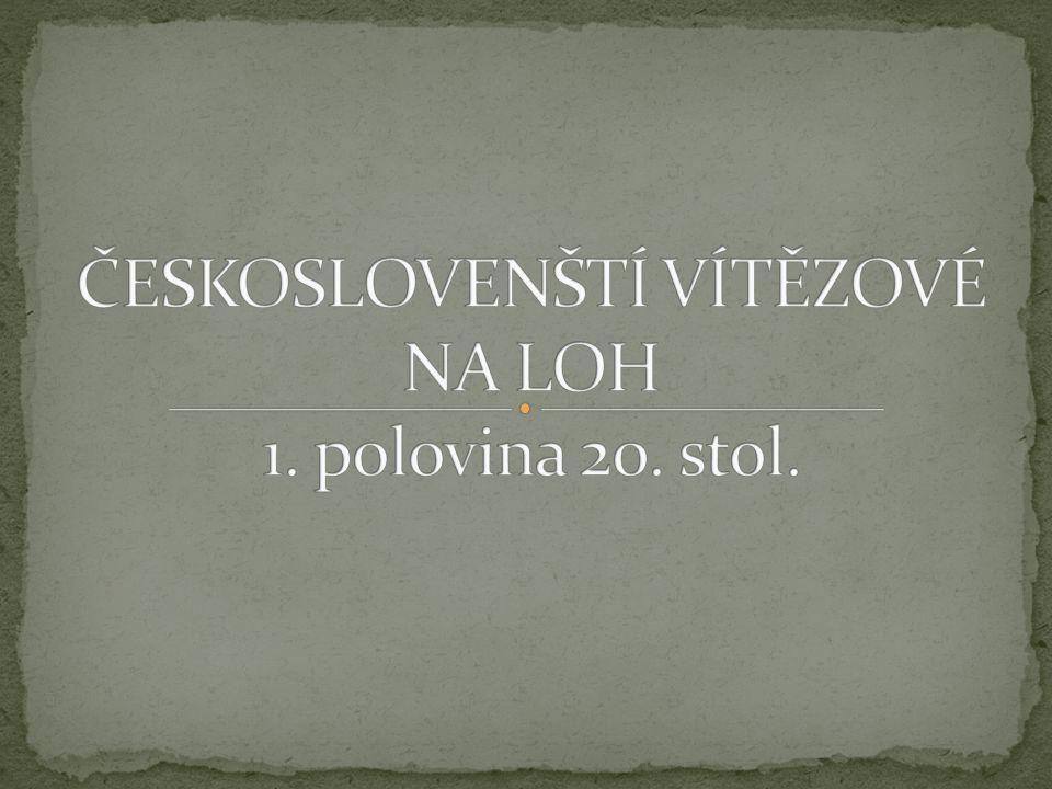 ČESKOSLOVENŠTÍ VÍTĚZOVÉ NA LOH 1. polovina 20. stol.