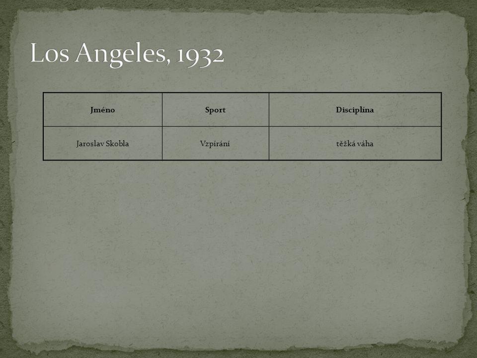 Los Angeles, 1932 Jméno Sport Disciplína Jaroslav Skobla Vzpírání