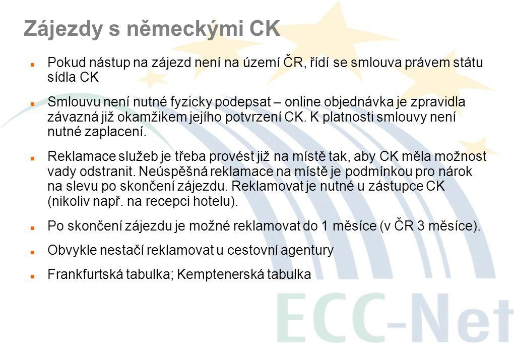 Zájezdy s německými CK Pokud nástup na zájezd není na území ČR, řídí se smlouva právem státu sídla CK.