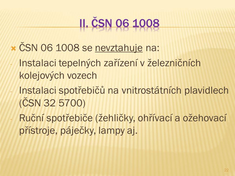II. ČSN 06 1008 ČSN 06 1008 se nevztahuje na:
