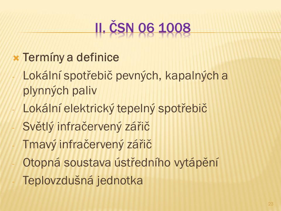 II. ČSN 06 1008 Termíny a definice
