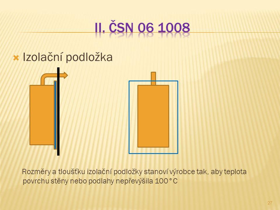 II. ČSN 06 1008 Izolační podložka