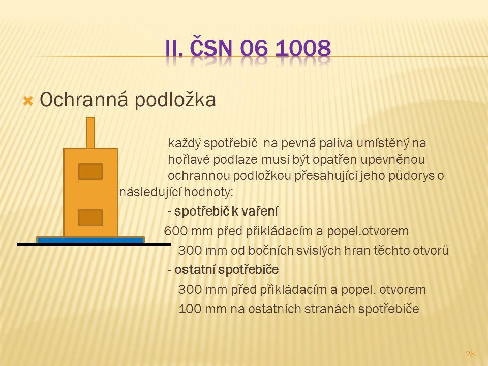 II. ČSN 06 1008 Ochranná podložka
