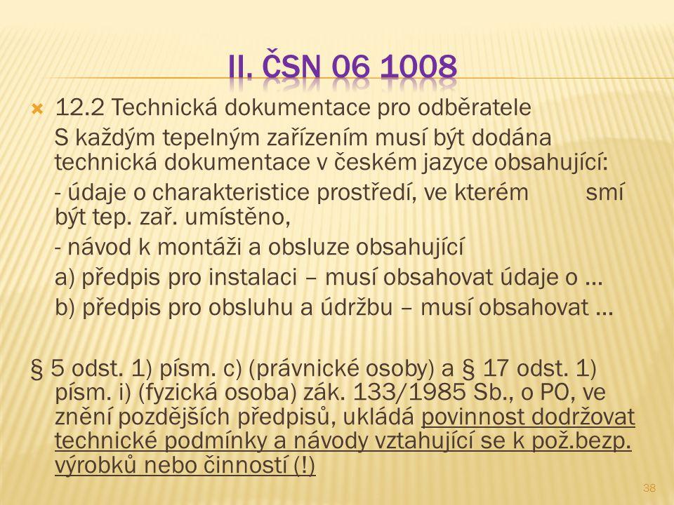 II. ČSN 06 1008 12.2 Technická dokumentace pro odběratele