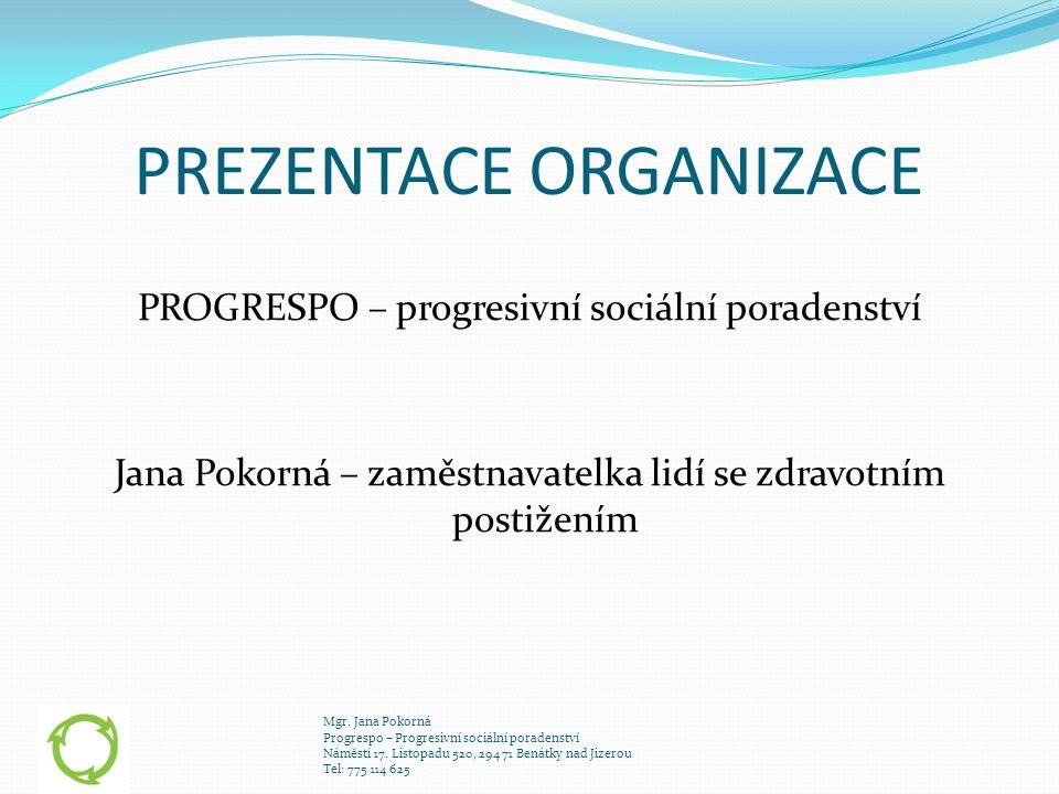 PREZENTACE ORGANIZACE