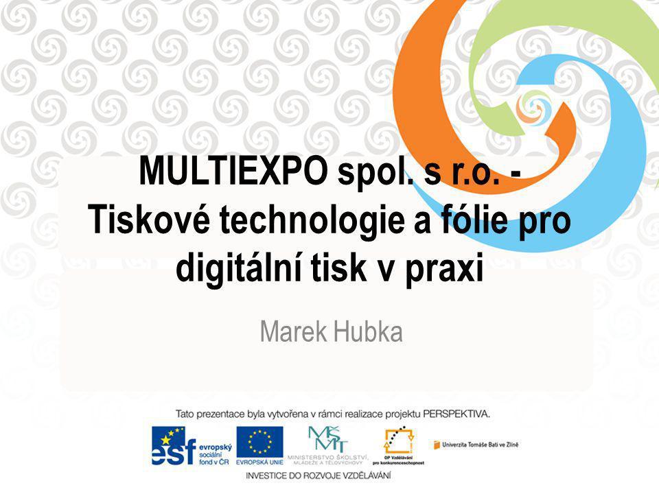 MULTIEXPO spol. s r.o. - Tiskové technologie a fólie pro digitální tisk v praxi
