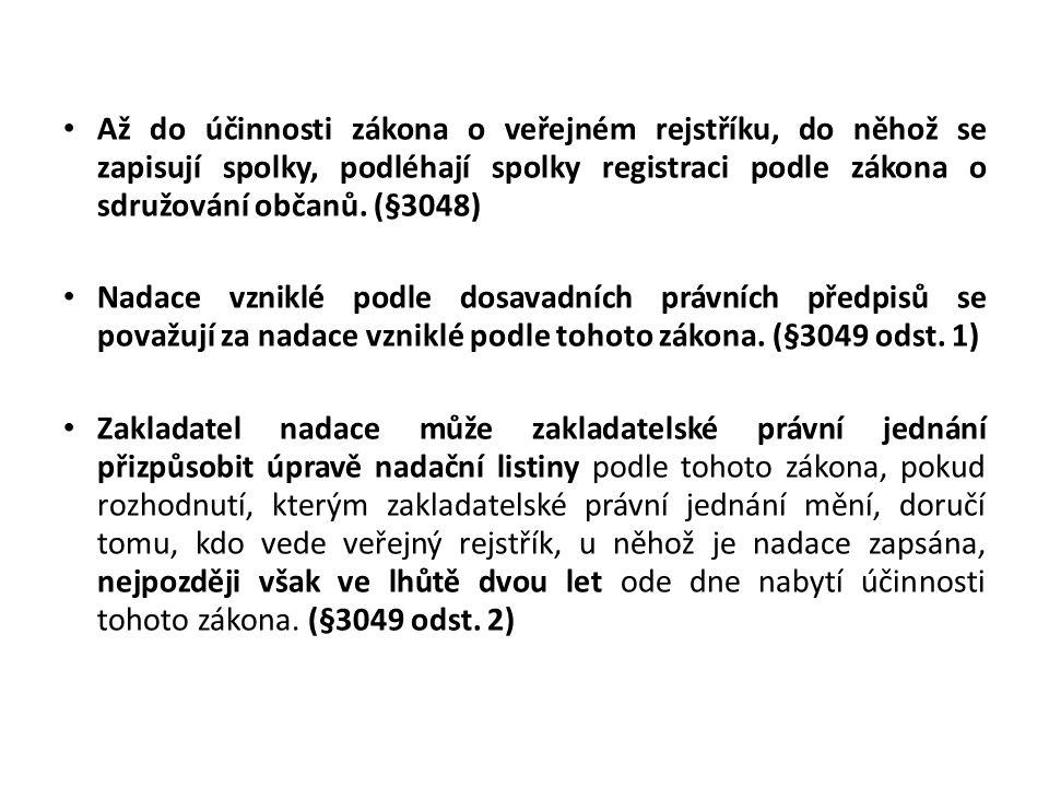 Až do účinnosti zákona o veřejném rejstříku, do něhož se zapisují spolky, podléhají spolky registraci podle zákona o sdružování občanů. (§3048)