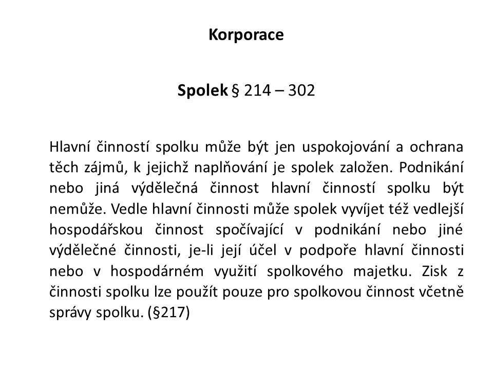Korporace Spolek § 214 – 302.