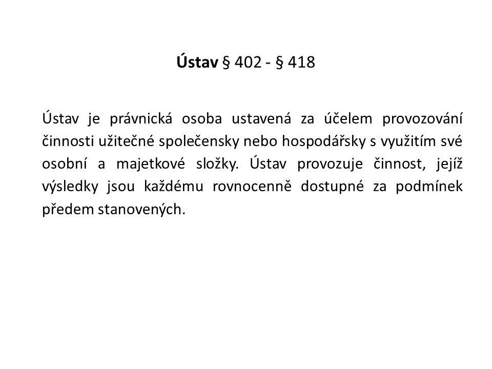 Ústav § 402 - § 418
