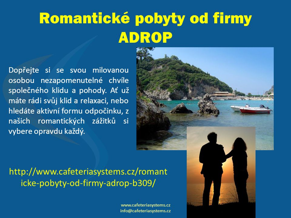 Romantické pobyty od firmy ADROP