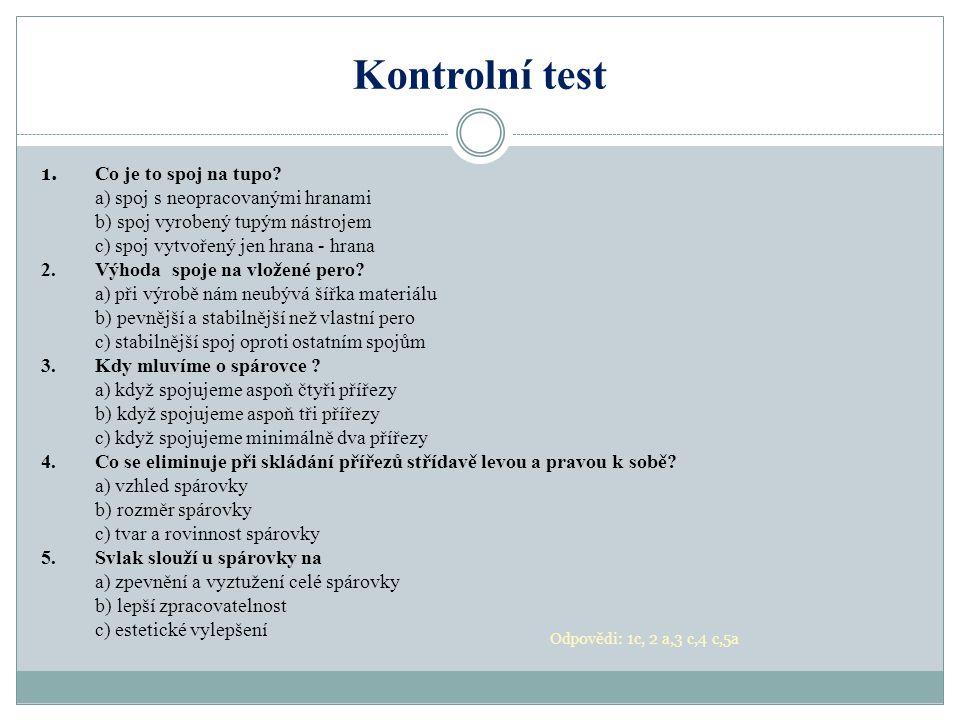 Kontrolní test 1. Co je to spoj na tupo