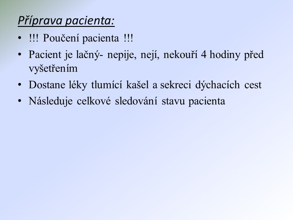 Příprava pacienta: !!! Poučení pacienta !!!