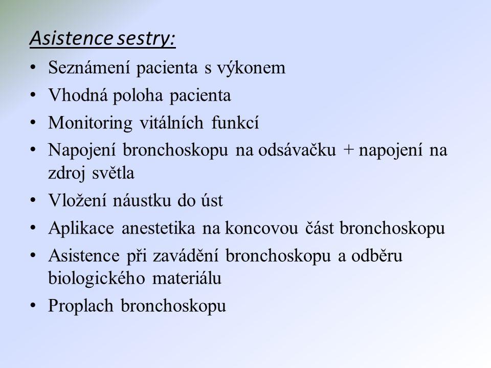 Asistence sestry: Seznámení pacienta s výkonem Vhodná poloha pacienta