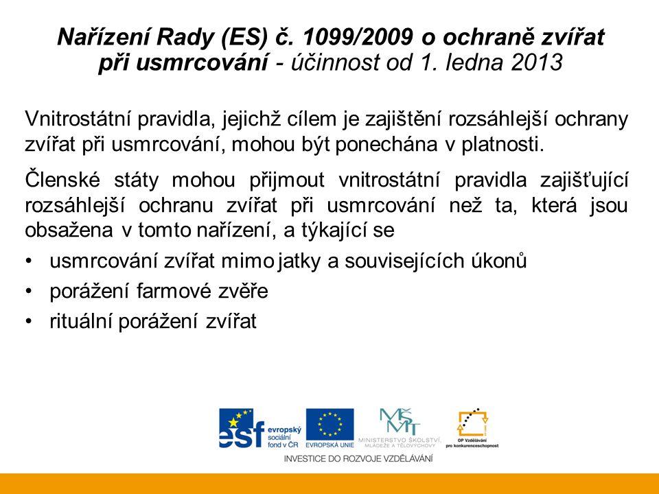 Nařízení Rady (ES) č. 1099/2009 o ochraně zvířat při usmrcování - účinnost od 1. ledna 2013