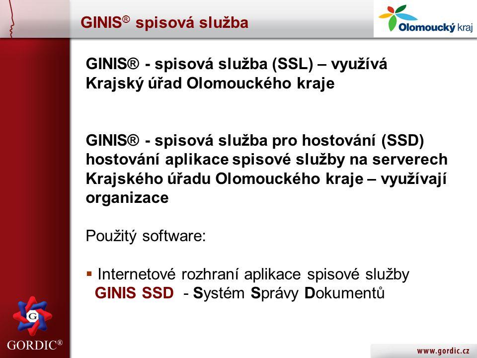 GINIS® spisová služba GINIS® - spisová služba (SSL) – využívá Krajský úřad Olomouckého kraje. GINIS® - spisová služba pro hostování (SSD)