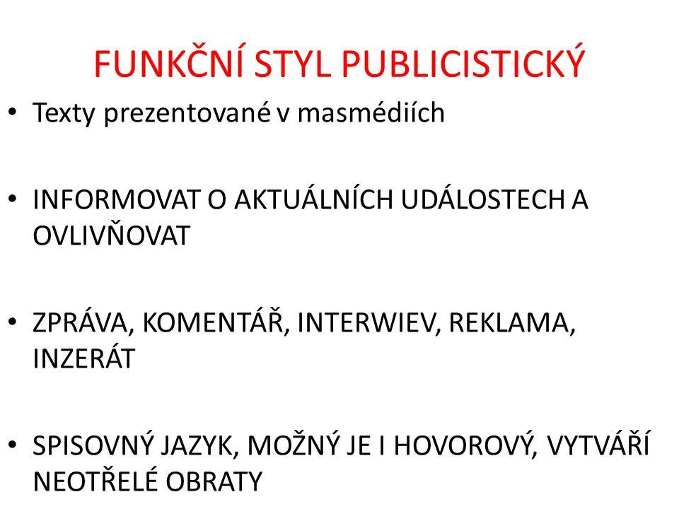 FUNKČNÍ STYL PUBLICISTICKÝ