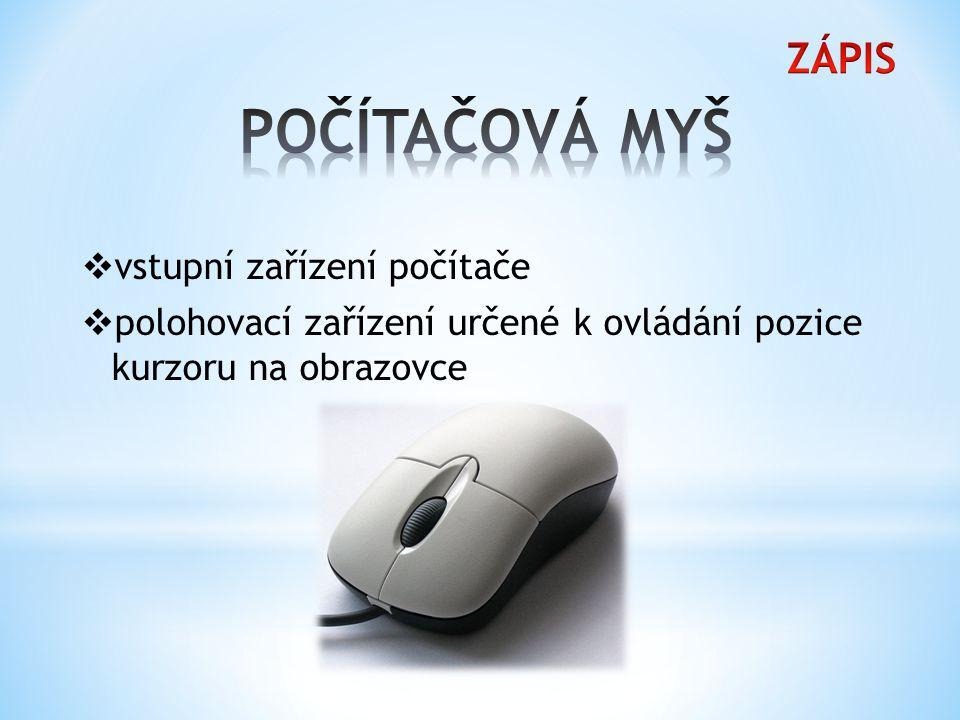 POČÍTAČOVÁ MYŠ ZÁPIS vstupní zařízení počítače