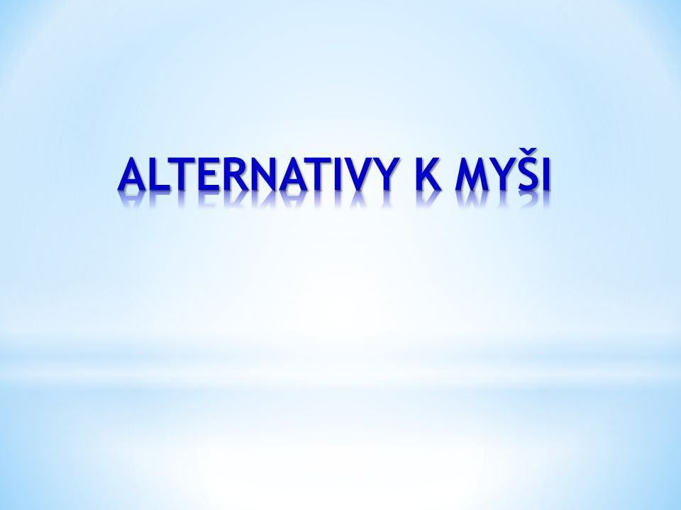 ALTERNATIVY K MYŠI