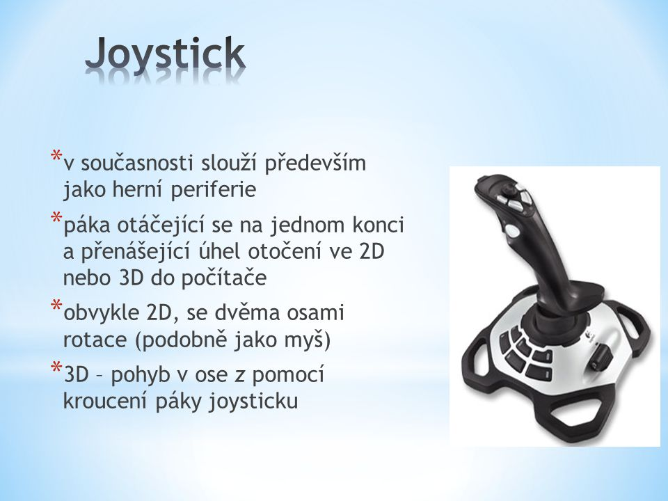 Joystick v současnosti slouží především jako herní periferie