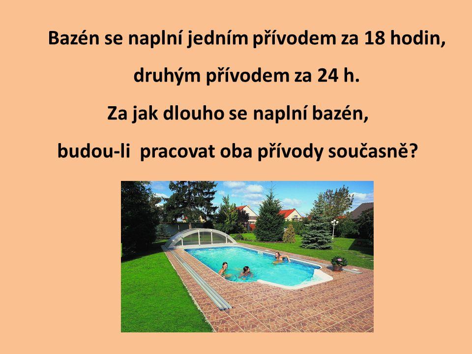 Za jak dlouho se naplní bazén, budou-li pracovat oba přívody současně