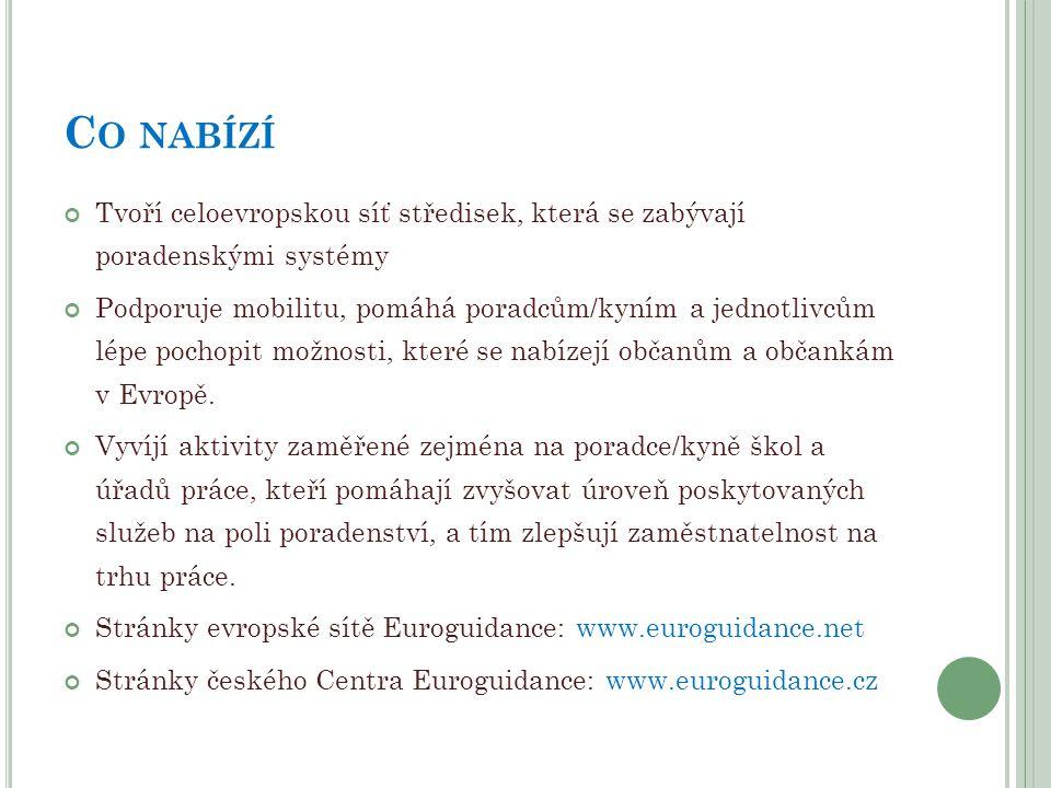 Co nabízí Tvoří celoevropskou síť středisek, která se zabývají poradenskými systémy.