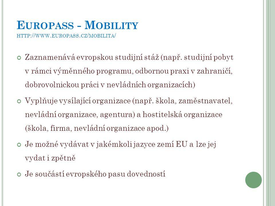 Europass - Mobility http://www.europass.cz/mobilita/