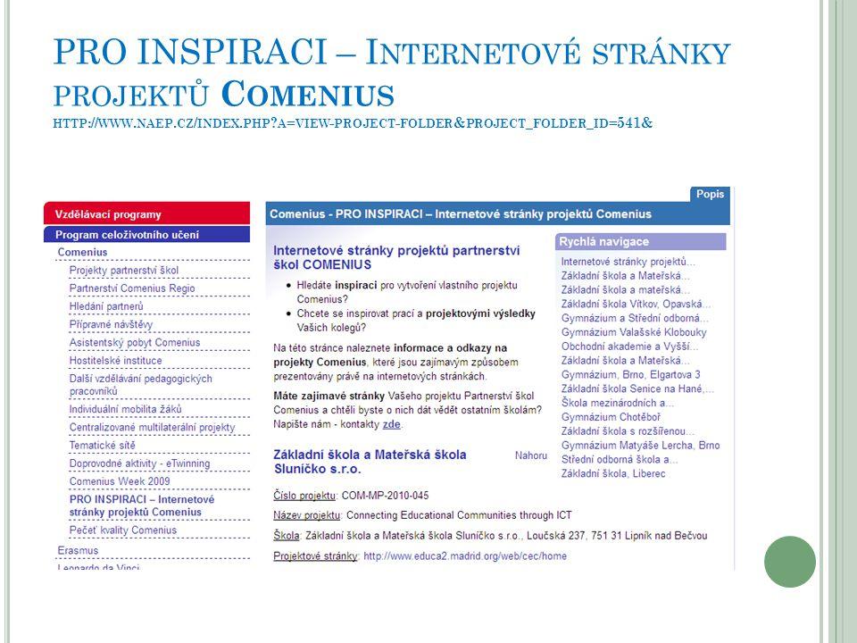 PRO INSPIRACI – Internetové stránky projektů Comenius http://www. naep